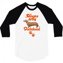 Sleeps With Dachshund 3/4 Sleeve Shirt | Artistshot