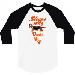 Sleeps With Doxie 3/4 Sleeve Shirt   Artistshot