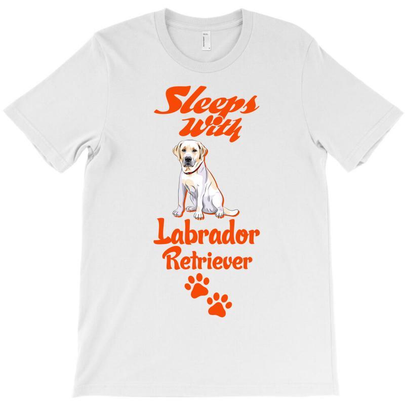 Sleeps With Labrador Retriever T-shirt   Artistshot