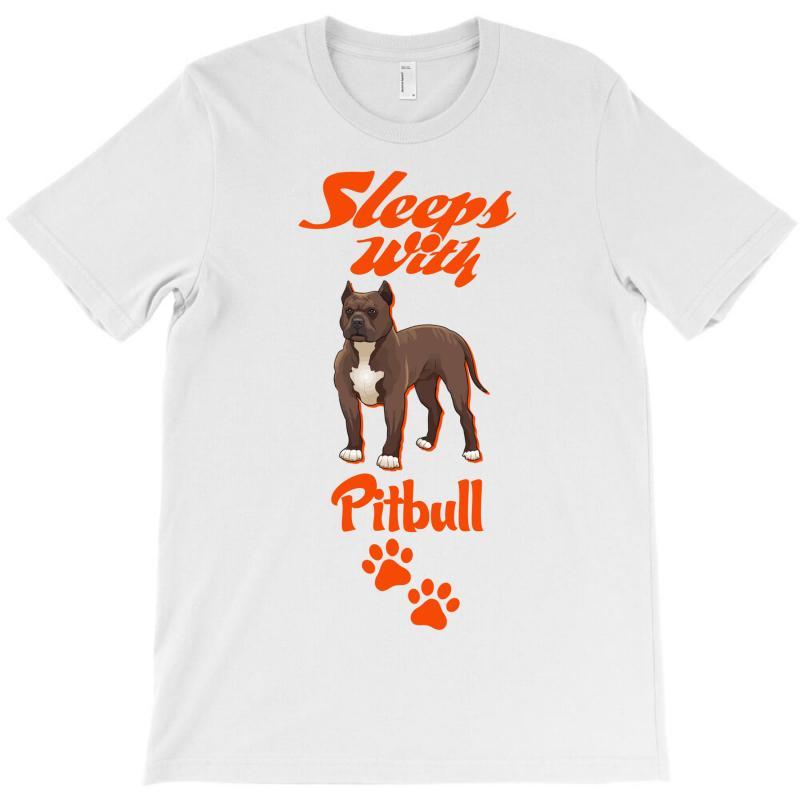 Sleeps With Pitbull T-shirt | Artistshot