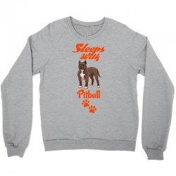 Sleeps With Pitbull Crewneck Sweatshirt | Artistshot