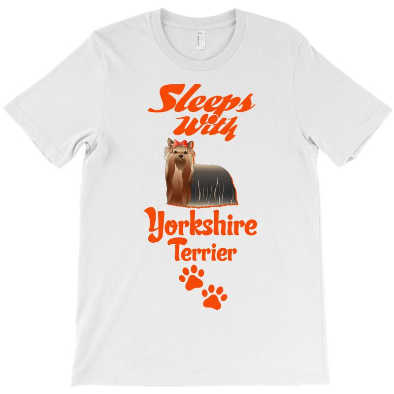 Sleeps With Yorkshire Terrier T-shirt | Artistshot