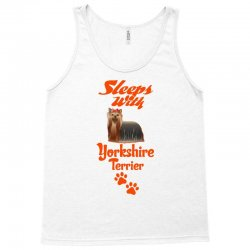 Sleeps With Yorkshire Terrier Tank Top | Artistshot
