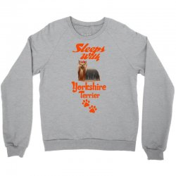 Sleeps With Yorkshire Terrier Crewneck Sweatshirt | Artistshot