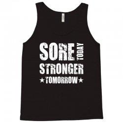 Sore Today, Stronger Tomorrow Tank Top   Artistshot