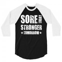 Sore Today, Stronger Tomorrow 3/4 Sleeve Shirt | Artistshot