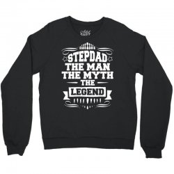 Stepdad The Man The Myth The Legend Crewneck Sweatshirt | Artistshot