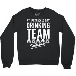 St. Patricks Day Drinking Team Crewneck Sweatshirt | Artistshot