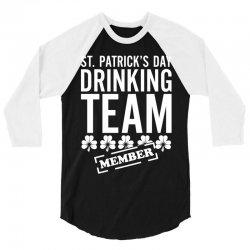 St. Patricks Day Drinking Team 3/4 Sleeve Shirt | Artistshot