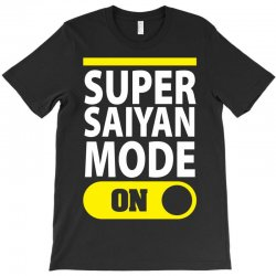 Super Saiyan Mode ON T-Shirt | Artistshot