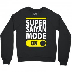 Super Saiyan Mode ON Crewneck Sweatshirt | Artistshot
