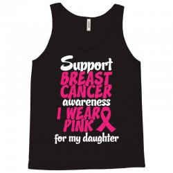 I Wear Pink For My Daughter Tank Top | Artistshot