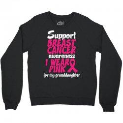 I Wear Pink For My Granddaughter Crewneck Sweatshirt | Artistshot