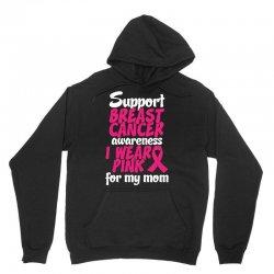 I Wear Pink For My Mom Unisex Hoodie | Artistshot