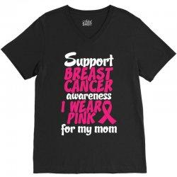 I Wear Pink For My Mom V-Neck Tee | Artistshot
