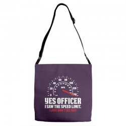 Yes Officer I Saw The Speed Limit, I Just Didn't See you Adjustable Strap Totes | Artistshot