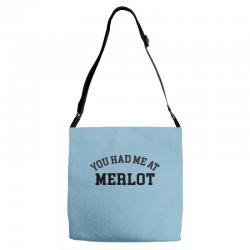 you had me at merlot Adjustable Strap Totes | Artistshot