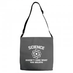 Science Doesn't Care What You Believe Adjustable Strap Totes | Artistshot