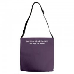 yes, i have a truck (no, i will not help you move) Adjustable Strap Totes | Artistshot