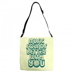 music sounds better with you Adjustable Strap Totes | Artistshot