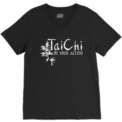 Tai Chi - Be Your Action V-Neck Tee | Artistshot