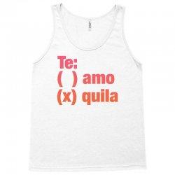 Te amo - Te quila Tank Top | Artistshot