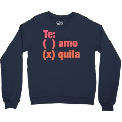 Te amo - Te quila Crewneck Sweatshirt | Artistshot