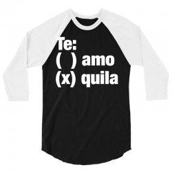 Te amo - Te quila 3/4 Sleeve Shirt | Artistshot