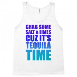 Grab Some Salt And Limes Cuz It's Tequila Time Tank Top | Artistshot