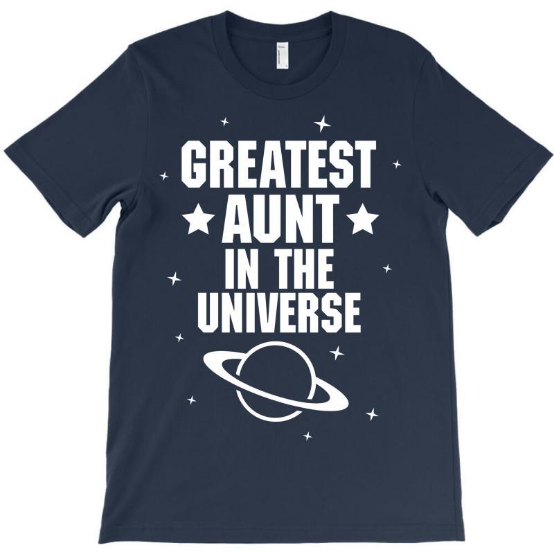Greatest Aunt In The Universe T-shirt | Artistshot