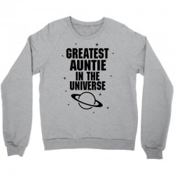 Greatest Auntie In The Universe Crewneck Sweatshirt | Artistshot