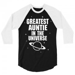 Greatest Auntie In The Universe 3/4 Sleeve Shirt | Artistshot