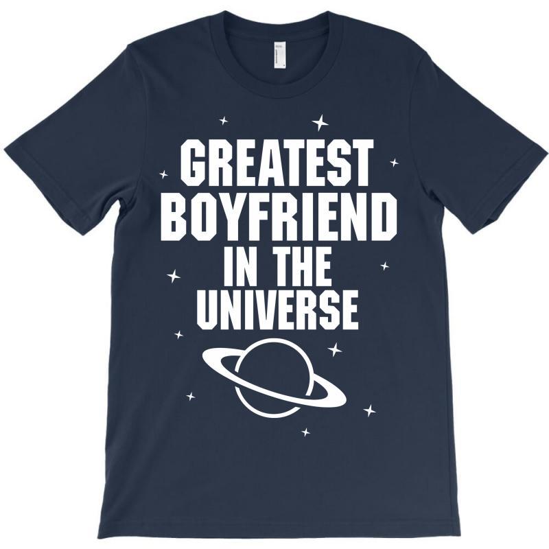 Greatest Boyfriend In The Universe T-shirt   Artistshot