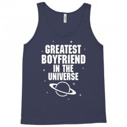 Greatest Boyfriend In The Universe Tank Top   Artistshot