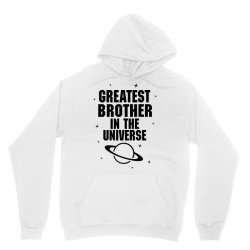 Greatest Brother In The Universe Unisex Hoodie | Artistshot