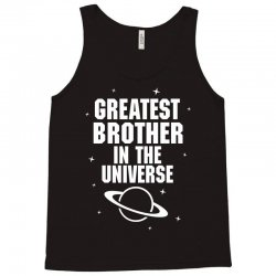 Greatest Brother In The Universe Tank Top   Artistshot
