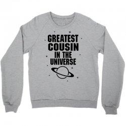 Greatest Cousin In The Universe Crewneck Sweatshirt | Artistshot