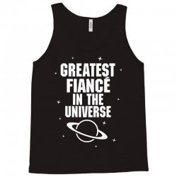 Greatest Fiance In The Universe Tank Top   Artistshot