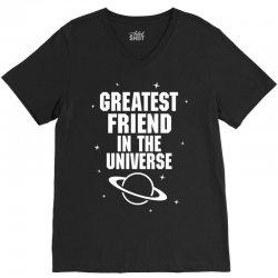 Greatest Friend In The Universe V-Neck Tee | Artistshot