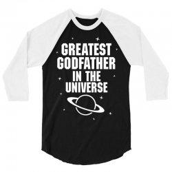 Greatest Godfather In The Universe 3/4 Sleeve Shirt | Artistshot