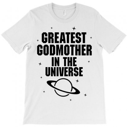 Greatest Godmother In The Universe T-shirt Designed By Tshiart