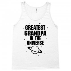 Greatest Grandpa In The Universe Tank Top | Artistshot
