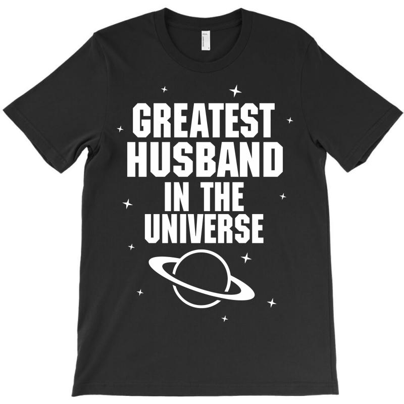 Greatest Husband In The Universe T-shirt | Artistshot