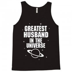 Greatest Husband In The Universe Tank Top | Artistshot