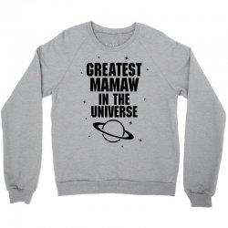 Greatest Mamaw In The Universe Crewneck Sweatshirt | Artistshot
