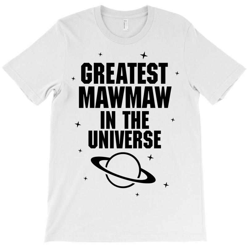 Greatest Mawmaw In The Universe T-shirt | Artistshot