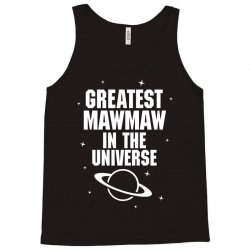 Greatest Mawmaw In The Universe Tank Top | Artistshot