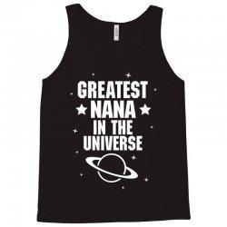 Greatest Nana In The Universe Tank Top | Artistshot