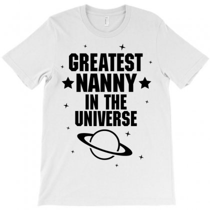 Greatest Nanny In The Universe T-shirt Designed By Tshiart