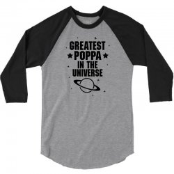 Greatest Poppa In The Universe 3/4 Sleeve Shirt   Artistshot